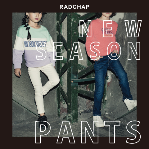 NEW SEASON PANTS